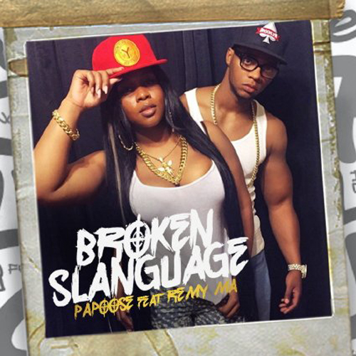 papoose-broken-slanguage-remy-ma Papoose - Broken Slanguage Ft. Remy Ma