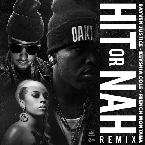 rayven Rayven Justice - Hit Or Nah (Remix) Ft. Keyshia Cole & French Montana