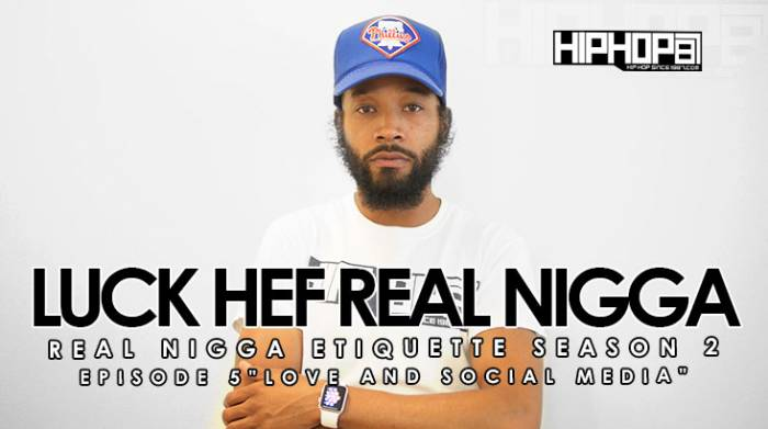 real-nigga-etiquette-with-luck-hef-love-social-media-season-2-ep-5-video-HHS1987-2015 Real Nigga Etiquette with Luck Hef: Love & Social Media (Season 2, Ep. 5) (Video)