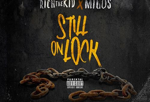 Rich The Kid & Migos – Still Oin Lock (Mixtape)