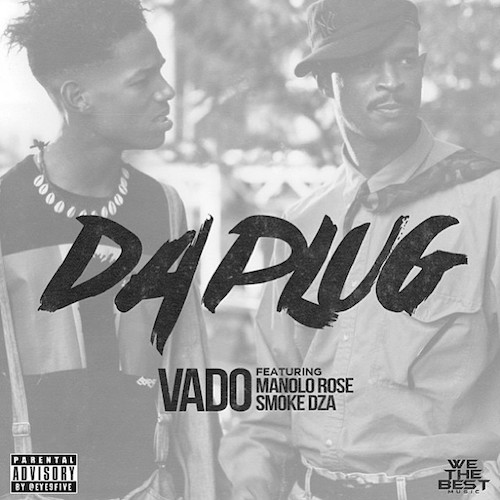 vado Vado - Da Plug Ft. Manolo Rose & Smoke DZA