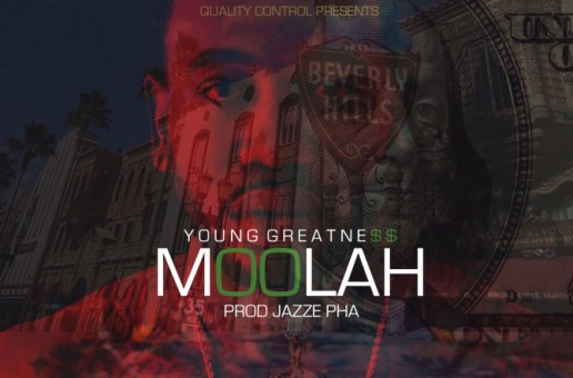 Young Greatness – Moolah (Prod. by Jazze Pha)