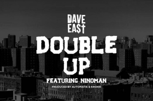 Dave East – Double Up Ft. Ninoman