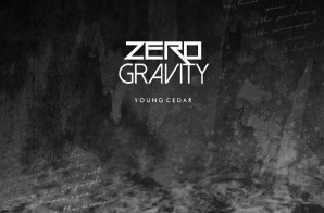 Young Cedar – Zero Gravity (Mixtape)