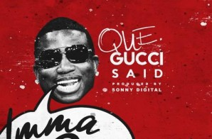 Que – Gucci Said (Prod. by Sonny Digital)