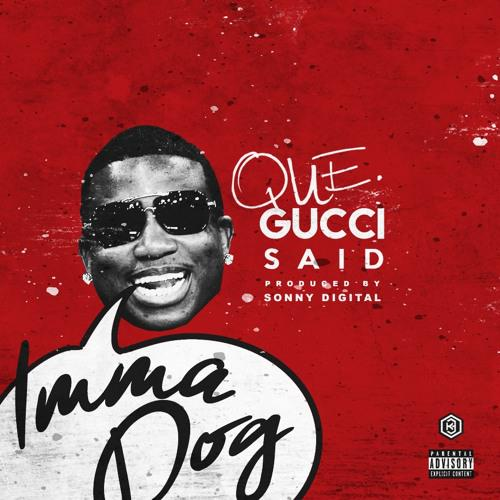 que-gucci-said-prod-by-sonny-digital.jpg