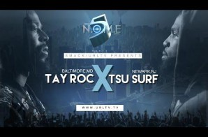 Smack/URL (NOME 5) Battle: Tsu Surf vs. Tay Rock (Video)