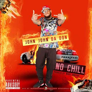 CIS1HhXWEAA7wSr John John Da Don - No Chill