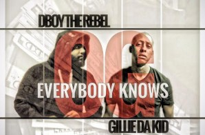 DBoy The Rebel – Everybody Knows Ft. Gillie Da Kid