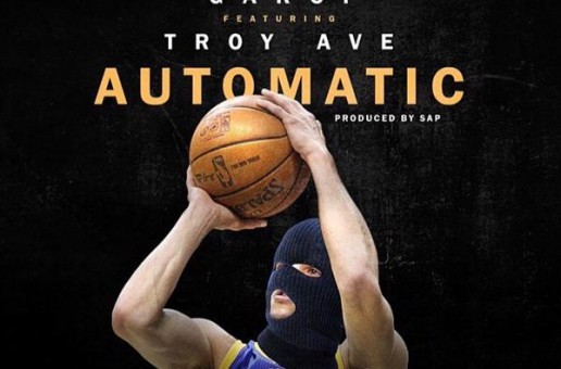 Garci – Automatic Ft. Troy Ave