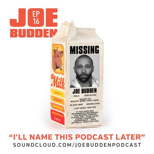 JoeBudden Joe Budden: I'll Name This Podcast Later, Ep. 16