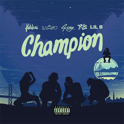 Kehlani_Champion_GEazy_LilB_IAmSu Kehlani - Champion Ft. G-Eazy, IAMSU!, And Lil B