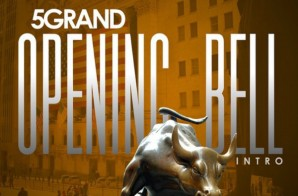 5GRAND – Opening Bell (Intro)