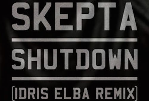 Skepta – Shutdown (Idris Elba Remix)
