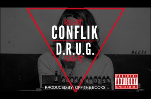 ConFlik –  Right Right Ft. D.R.U.G