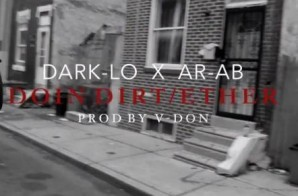 "Dark Lo ""Doing Dirt"" x AR-AB ""Ether Freestyle"" (Videos)"