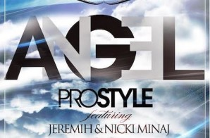 DJ Prostyle – Angel Ft. Nicki Minaj & Jeremih