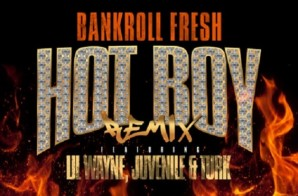 Bankroll Fresh Recruits The Original Hot Boys For The 'Hot Boy (Remix)' Ft. Lil Wayne, Juvenile And Turk!