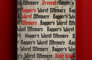 Kidd Kidd – Rapper's Worst Nightmare (Mixtape)