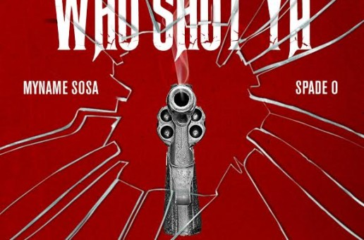MyName Sosa – Who Shot Ya Freestyle Ft. Spade O