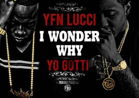 YFN Lucci x Yo Gotti – I Wonder Why (Remix)