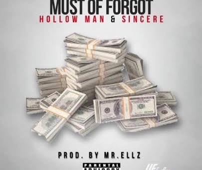 Hollow Man x Sincere – Must Of Forgot