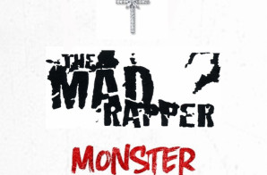 Mad Rapper – Monster (Freestyle)