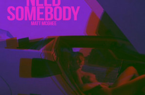 Cal Rips – Need Somebody Ft. Matt McGhee
