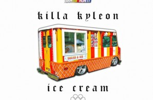 Killa Kyleon – Ice Cream (Freestyle)