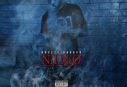 Breeze Barker – N.I.N.O. (Mixtape)