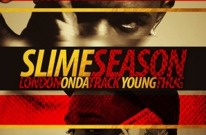 "Young Thug Announces New Collaborative Mixtape With London On Da Track, ""Slime Season"""