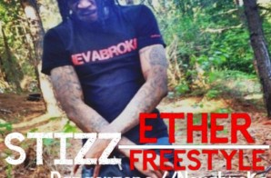 Stizz – Ether Freestyle