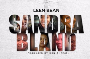 Leen Bean – Sandra Bland (Prod. By Don Cheese)