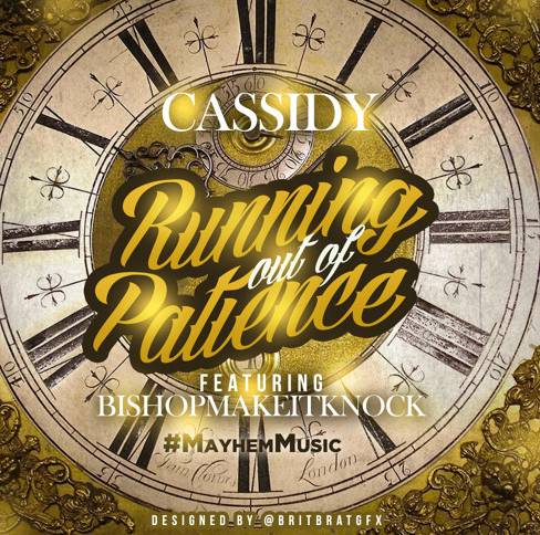 New-Picture Cassidy - Running Out Of Patience