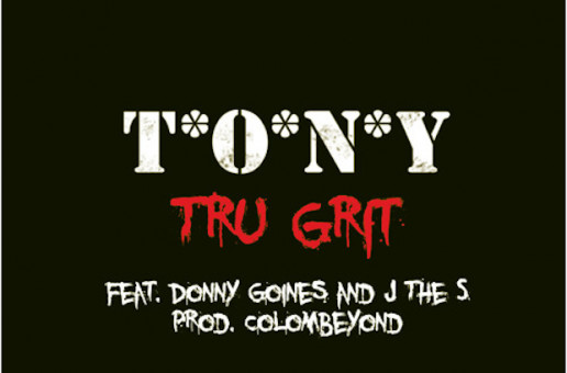 T.O.N.Y – Tru Grit Ft. Donny Goines & J The S
