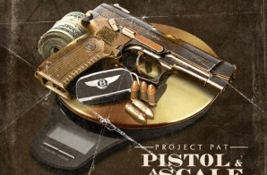 Project Pat – Pistol & A Scale (Mixtape)