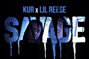 Kur – Savage Ft. Lil Reese (Official Video)