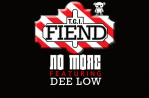 Fiend x Dee Low – No More