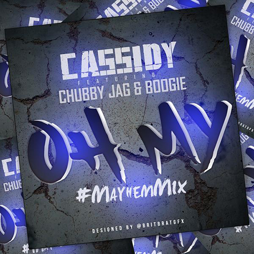 ohmy Cassidy - Oh My Ft. Chubby Jag