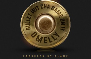 Omelly – Bullet Wit Cha Name On It