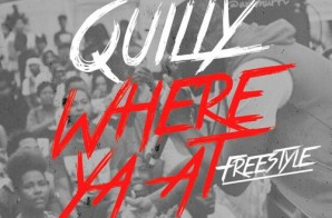 Quilly – Where Ya At Freestyle