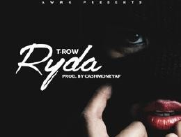 T-Row – Ryda (Prod. By CashMoneyAP)