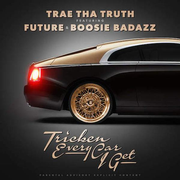 trae-tha-truth-x-future-x-boosie-tricken-every-car-i-get.jpg