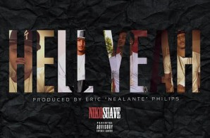 Niko Suave – Hell Yeah (Prod by Nealante)