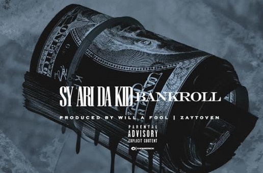 Sy Ari Da Kid – Bankroll (Prod. by Zaytoven & Will A Fool)