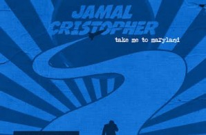 Jamal Cristopher – Take Me To Maryland