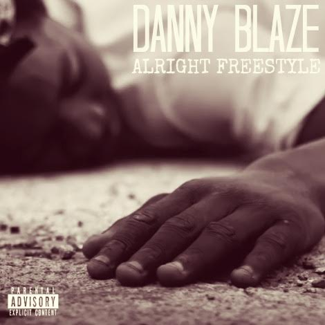 unnamed211 Danny Blaze - Alright (Freestyle)