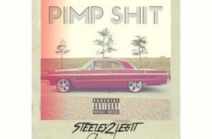 Steely2Legit – Pimp Sh*t Ft. Clay James