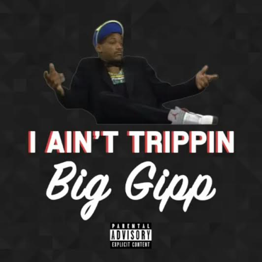 unnamed27 Big Gipp - I Ain't Trippin (Prod. by Stroud)