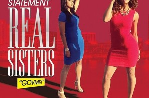 Regime The Statement – Real Sisters (GovMix) (Video)